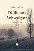 Tödliches Schweigen (eBook, ePUB)