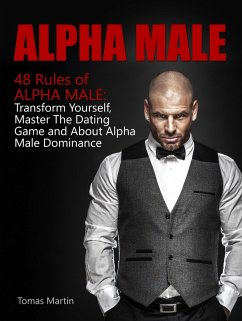 Alpha Male: 48 Rules of Alpha Male: Transform Y...