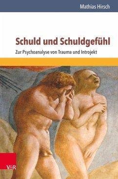 Schuld und Schuldgefühl (eBook, PDF) - Hirsch, Mathias