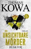 Reaktor: Der unsichtbare Mörder (Thriller) (eBook, ePUB)
