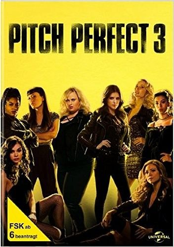 Pitch Perfect 3 - Anna Kendrick,Hailee Steinfeld,Ruby Rose