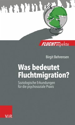 Was bedeutet Fluchtmigration? (eBook, PDF) - Behrensen, Birgit