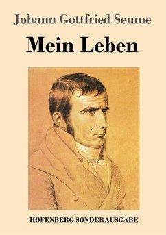 9783743720596 - Seume, Johann Gottfried: Mein Leben - Buch
