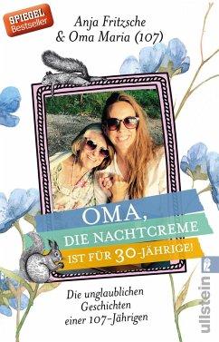 Oma, die Nachtcreme ist für 30-Jährige! - Fritzsche, Anja Flieda; Oma Maria