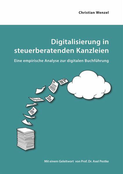 Digitalisierung in steuerberatenden Kanzleien - Wenzel, Christian