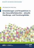 Entwicklungen und Perspektiven in den Gesundheitsberufen (eBook, PDF)