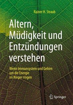 Altern, Müdigkeit und Entzündungen verstehen - Straub, Rainer H.