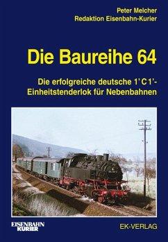 Die Baureihe 64 - Melcher, Peter