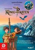 Eisdrachen und Feuerriesen / König der Piraten Bd.2 (eBook, ePUB)