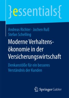 Moderne Verhaltensökonomie in der Versicherungswirtschaft - Richter, Andreas; Ruß, Jochen; Schelling, Stefan