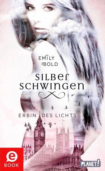 Erbin Des Lichts Silberschwingen Bd1 Ebook Epub Von Emily Bold