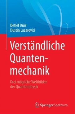 Verständliche Quantenmechanik - Dürr, Detlef;Lazarovici, Dustin