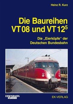 Die Baureihen VT 08 und VT 125 - Kurz, Heinz R.