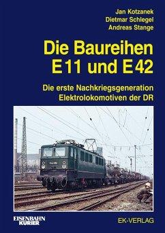 Die Baureihe E11 und E42 - Kotzanek, Jan; Schlegel, Dietmar; Stange, Andreas