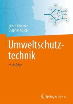 Umweltschutztechnik - Förstner, Ulrich; Köster, Stephan