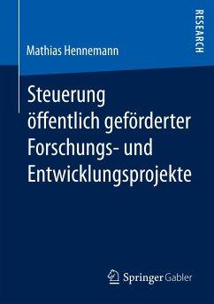 Steuerung öffentlich geförderter Forschungs- und Entwicklungsprojekte - Hennemann, Mathias