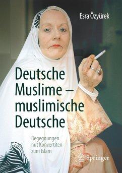 Deutsche Muslime - muslimische Deutsche - Özyürek, Esra