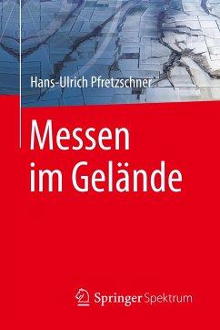 Messen im Gelände - Pfretzschner, Hans-Ulrich