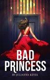 Bad Princess: A Novella (eBook, ePUB)
