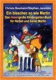 Ein bisschen so wie Martin - Das riesengroße Kindergarten-Buch für Herbst und Sankt Martin (eBook, PDF)