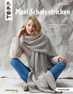 Maxi-Schals stricken (eBook, PDF) - Steinbach, Tanja