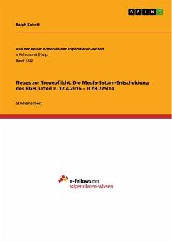 Neues zur Treuepflicht. Die Media-Saturn-Entscheidung des BGH. Urteil v. 12.4.2016 - II ZR 275/14 (eBook, PDF)