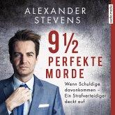 9 1/2 perfekte Morde. Wenn Schuldige davonkommen – Ein Strafverteidiger deckt auf (MP3-Download)