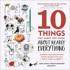10 Things You Might Not Know About Nearly Everything (eBook, ePUB)
