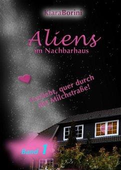 Aliens im Nachbarhaus (eBook, ePUB) - Borini, Kiara