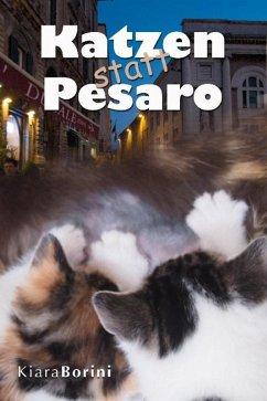 Katzen statt Pesaro (eBook, ePUB) - Borini, Kiara