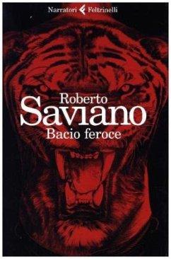 Bacio feroce - Saviano, Roberto