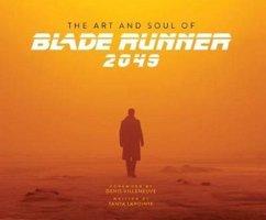 The Art and Soul of Blade Runner 2049 - Lapointe, Tanya; Villeneuve, Denis