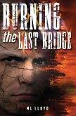 Burning the Last Bridge