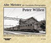 Alte Meister der Eisenbahn-Photographie: Peter Willen