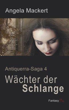 Wächter der Schlange - Mackert, Angela