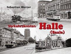 Verkehrsknoten Halle (S) - Werner, Sebastian