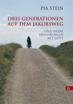 Drei Generationen auf dem Jakobsweg - Stein, Pia
