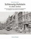 Schleswig-Holstein in alten Zeiten