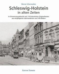 Schleswig-Holstein in alten Zeiten - Scharnweber, Werner
