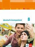 deutsch.kompetent. Schülerbuch mit Onlineangebot 8. Klasse. Ausgabe für Baden-Württemberg ab 2016