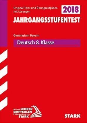 Jahrgangsstufentest Gymnasium Bayern 2018 Deutsch 8 Klasse