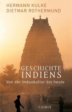Geschichte Indiens - Kulke, Hermann;Rothermund, Dietmar