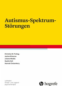 Autismus-Spektrum-Störungen (eBook, PDF) - Soll, Sophie; Freitag, Christine M.; Kitzerow, Janina; Cholemkery, Hannah; Medda, Juliane