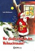 Wer glaubt schon an den Weihnachtsmann? (eBook, ePUB)