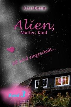 Alien, Mutter, Kind (eBook, ePUB) - Borini, Kiara