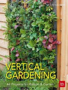 Vertical gardening (Mängelexemplar) - Kullmann, Folko