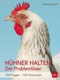 Hühner halten - Der Problemlöser (Mängelexemplar)