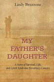 My Father's Daughter: A Story of Survival, Life and Lynch Syndrome Hereditary Cancers (eBook, ePUB)