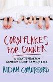 Corn Flakes for Dinner (eBook, ePUB)
