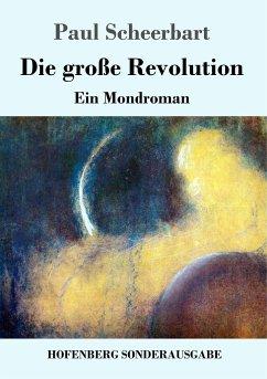 9783743720770 - Scheerbart, Paul: Die große Revolution - Buch